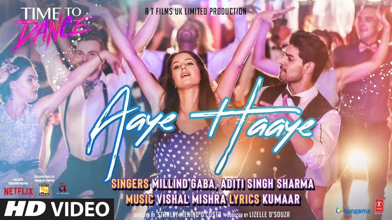 Aaye Haaye Lyrics In Hindi Time To Dance Bollywood Song