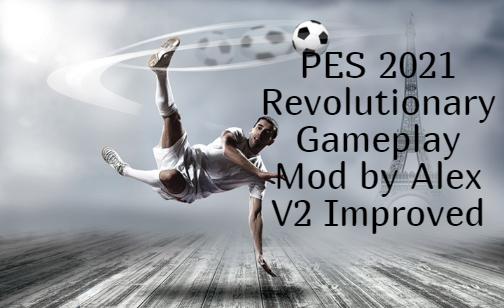 PES 2021 Revolutionary Gameplay Mod v2 by Alex