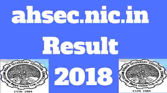 www.ahsec.nic.in Result 2018