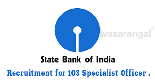 State Bank Of India Recruitment for 103 Specialist Officer .