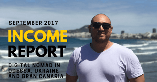 Income Report: September 2017 - Ukraine and Canary Islands as a Digital Nomad