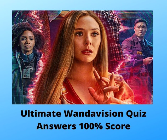 Ultimate Wandavision Quiz Answers 100% Score