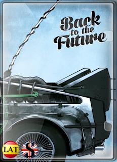 Volver al Futuro (1985) REMASTERIZADO FULL HD 1080P LATINO/ESPAÑOL/INGLES