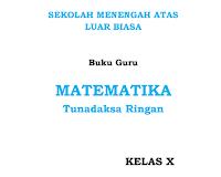 Buku Guru - Mata Pelajaran Matematika Kelas 10 SMALB Tunadaksa Ringan