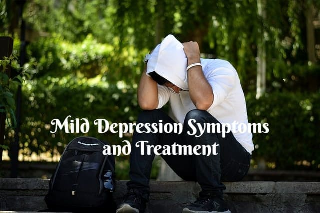 Mild Depression Symptoms and Treatment