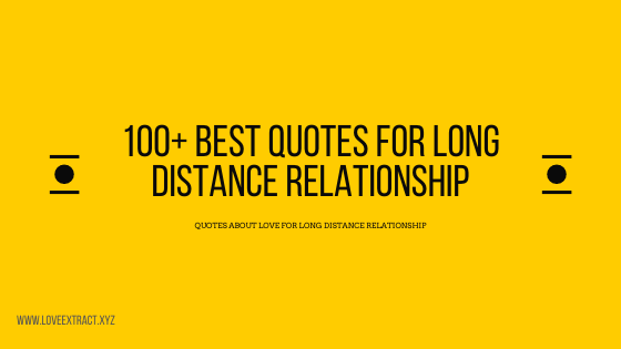 100+ Best Quotes For Long Distance Relationship