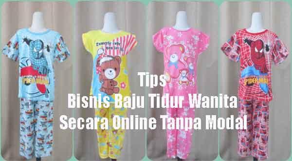 Tips Bisnis Baju Tidur Wanita Secara Online Tanpa Modal