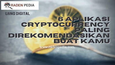 6 Aplikasi Cryptocurrency Paling direkomendasikan buat Kamu - www.radenpedia.com