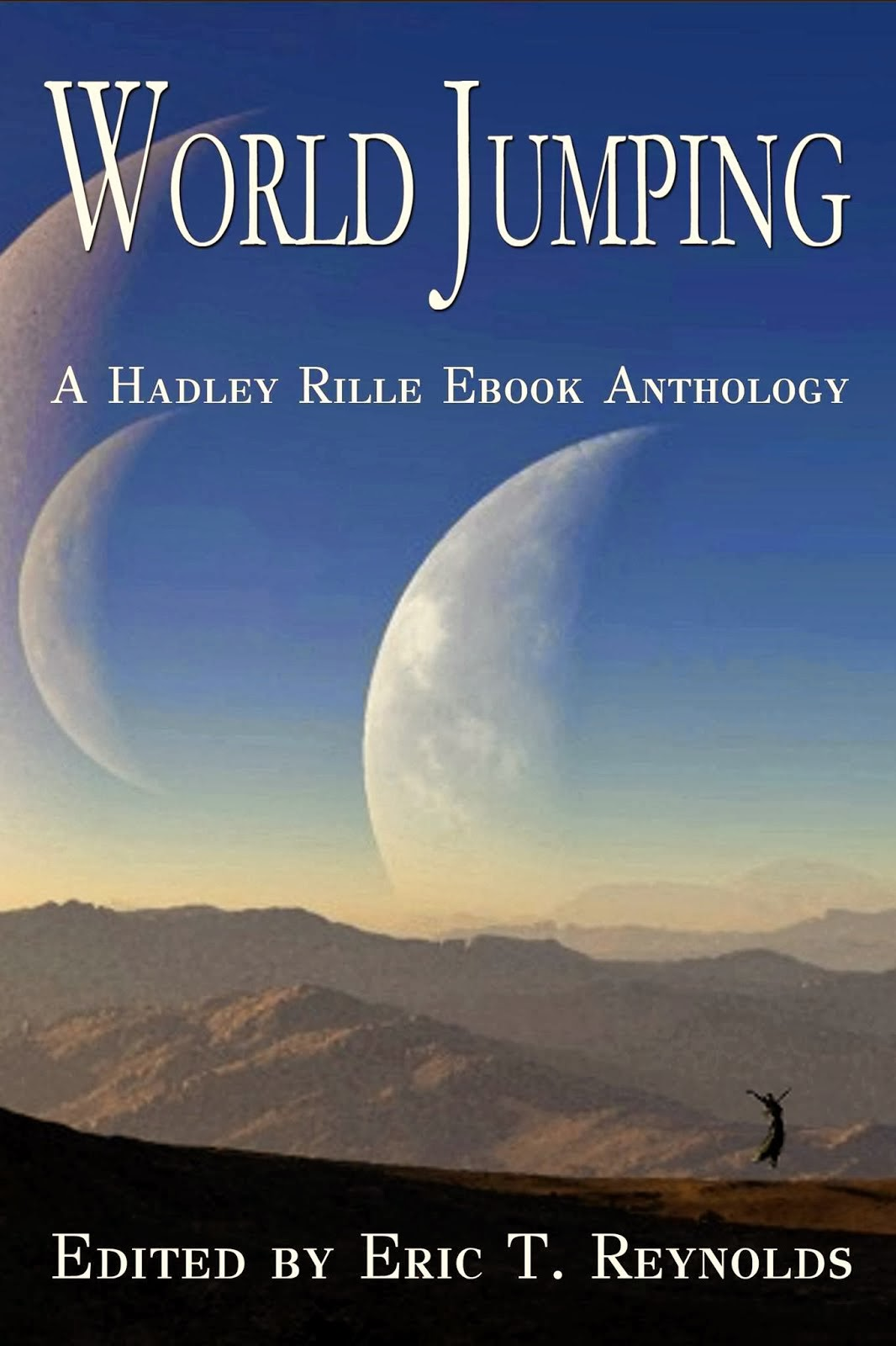 Anthology of Science Fiction and Fantasy featuring some of Hadley Rille Books favorite authors