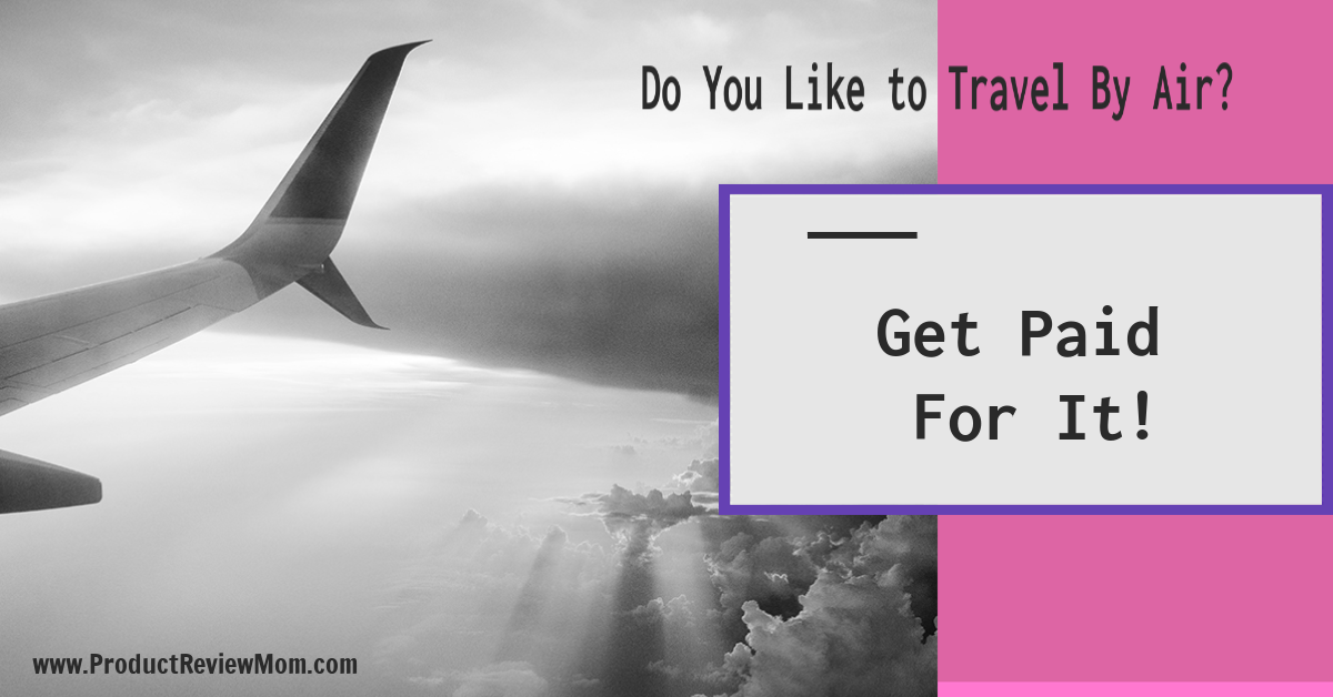 Do You Like to Travel By Air?  Get Paid For It!  via  www.productreviewmom.com