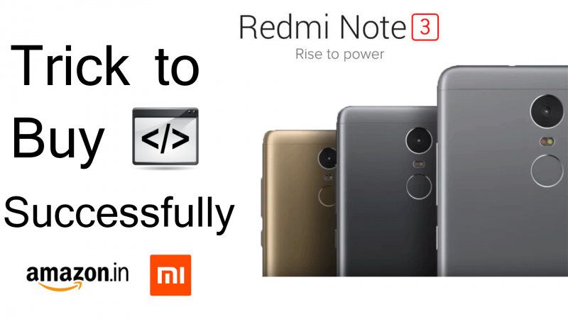 Trick Buy Redmi Note 3 Successfully on Amazon