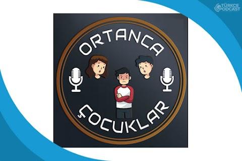 Ortanca Çocuklar Podcast
