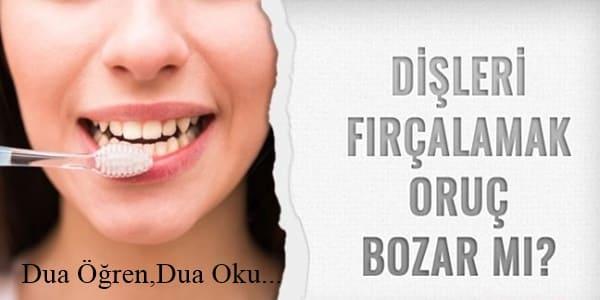 disleri_fircalamak_orucu_bozar_mi