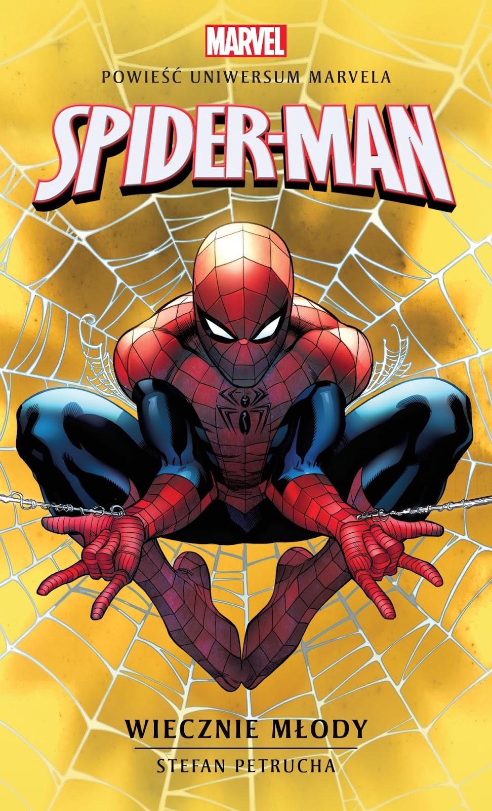 """Już we wrześniu:Stefan Petrucha """"Marvel: Spider-Man. Wiecznie młody"""" Zapowiedź!"""