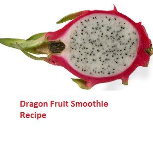 Dragon Fruit Smoothie Recipe