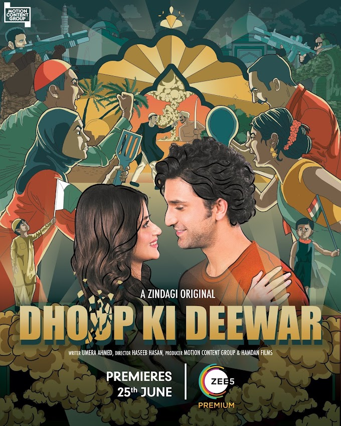 ZEE5 announces the much-awaited Zindagi original Dhoop Ki Deewar, a cross-border tale of love, family, and loss