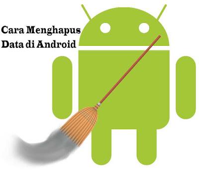 3 Cara Menghapus Data di Android Secara Permanen