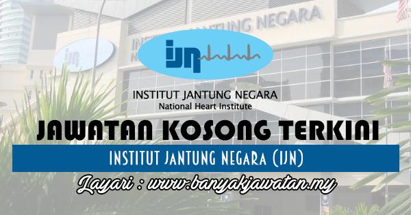 Jawatan Kosong 2017 di Institut Jantung Negara (IJN) www.banyakjawatan.my
