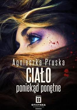 """Agnieszka Pruska """"Ciało poniekąd ponętne"""". Komedia kryminalna, której jeszcze nie znacie."""