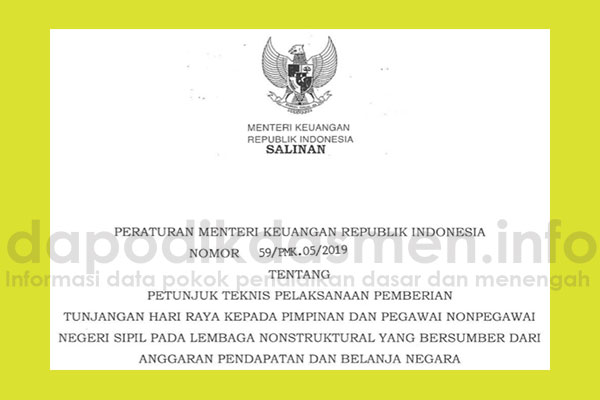 Peraturan Menteri Keuangan Nomor 59/PMK.05/2019 Tentang Petunjuk Teknis Pelaksanaan Pemberian Tunjangan Hari Raya kepada Pimpinan dan Pegawai Nonpegawai Negeri Sipil pada Lembaga Nonstruktural yang Bersumber dari Anggaran Pendapatan dan Belanja Negara