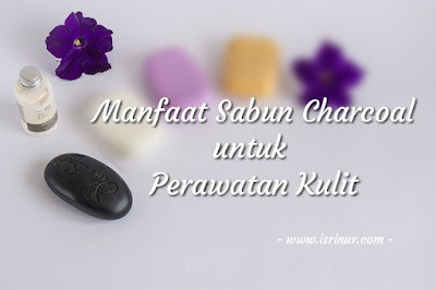 Manfaat sabun charcoal
