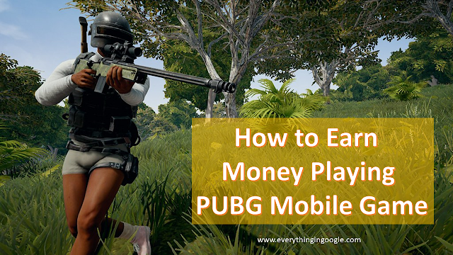 How to Earn Money Playing PUBG Mobile Game