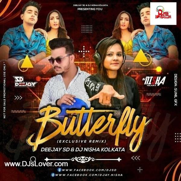 Butterfly Remix DJ SD X DJ Nisha