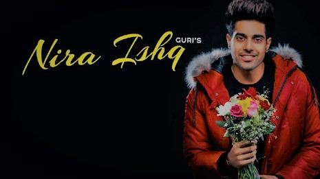 Nira Ishq Lyrics/Full Video/Guri/Sharry Nexus