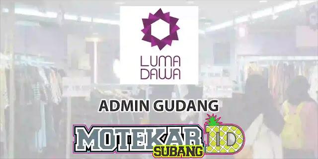 Lowongan Kerja Admin Gudang Luma Dawa Bandung 2019
