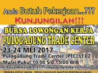 BURSA Loker di Pulogadung Trade Center Dibuka Tanggal 23-24 Mei 2017