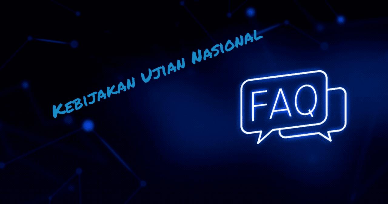 FAQ:-Kebijakan-Ujian-Nasional-(UN)