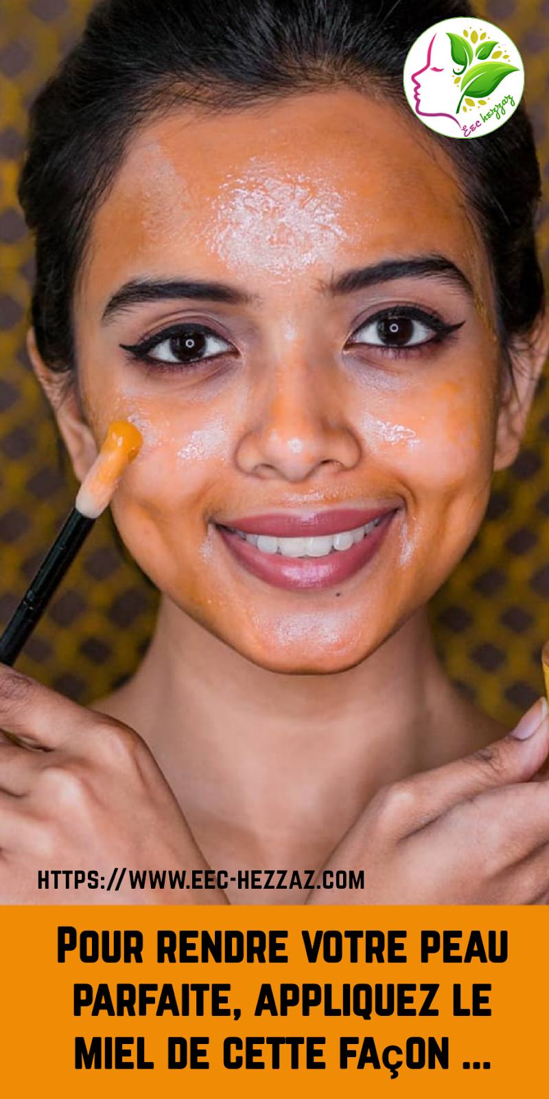 Pour rendre votre peau parfaite, appliquez le miel de cette façon ...