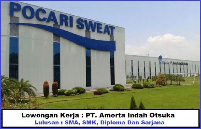 Lowongan Kerja PT Amerta Indah Otsuka (Pocari Sweat) Lulusan SMA, SMK, Diploma Dan Sarjana Dengan Posisi QC In Process Control, Salesman Development Program, Etc