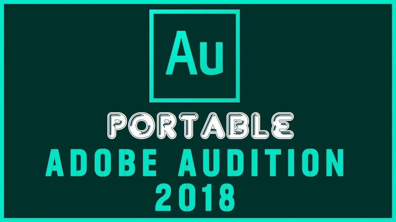 Adobe Audition CC 2018 Portable