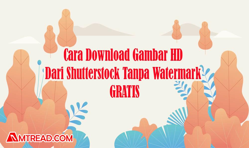 Download gambar dari shutterstock tanpa watermark GRATIS