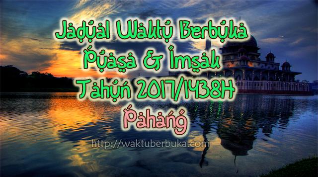 Jadual Waktu Berbuka Puasa dan Imsak 2017 Pahang