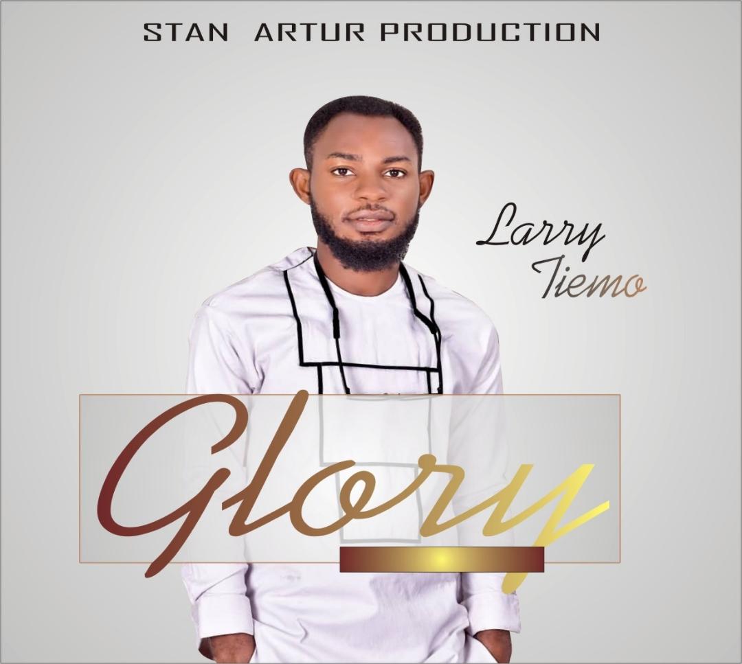 Music Video: GLORY – Larry Tiemo [@LarrytTiemo]