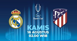 Jadwal Real Madrid vs Atletico Madrid - Piala Super Eropa 2018