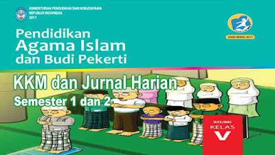 KKM dan Jurnal Harian PAI BP Kelas 5 SD Kurikulum 2013 Revisi 2017
