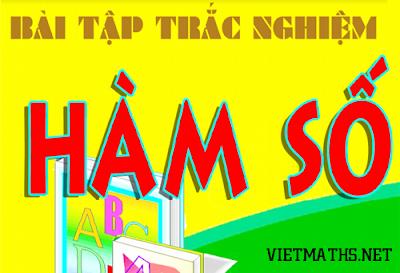 Bài tập trắc nghiệm chuyên đề Hàm số của Thầy Đặng Việt Đông, trac nghiem ham so cua thay dong