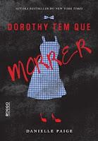 http://perdidoemlivros.blogspot.com.br/2016/06/resenha-dorothy-tem-que-morrer.html