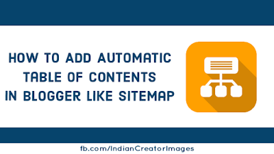 How To Add Automatic (sitemap) Table Of Contents In Blogger/Blogspot Post/Page