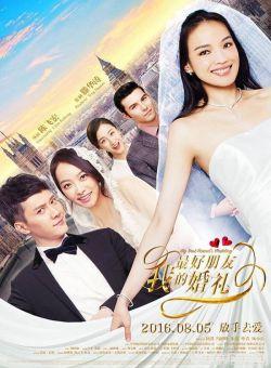 Đám Cưới Bạn Thân - My Best Friends Wedding (2016)