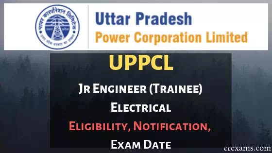 Uttar Pradesh Power Corporation Limited (UPPCL) Jr Engineer (Trainee) Electrica