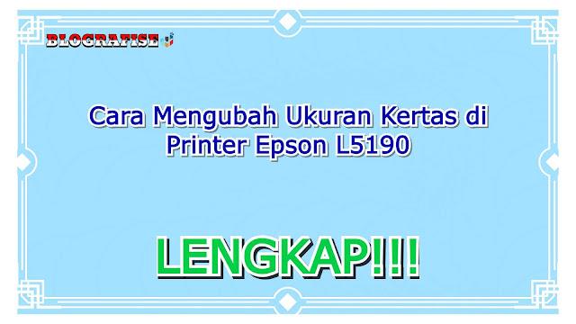 cara mengubah ukuran kertas di printer Epson l5190