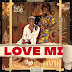 New  Release : IFE - LOVE MI {Prod by linch music}