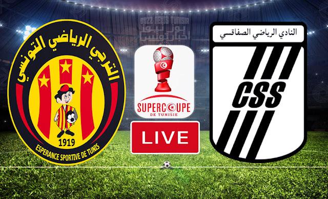 Match En Direct : Espérance Sportive de Tunis vs Union Sportive Club Sportif Sfaxien en Super Coupe de Tunisie