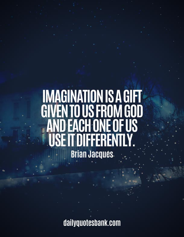 Quotes About Imagination and God