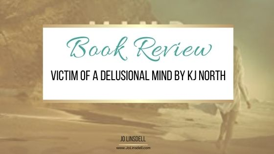 Book Review: Victim of a Delusional Mind by KJ North