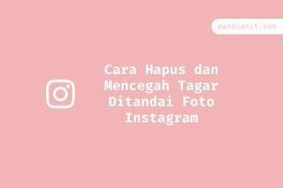 Cara Hapus dan Mencegah Tagar atau Ditandai Foto Instagram